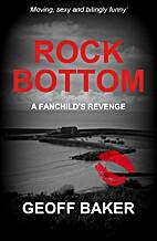 Rock Bottom by Geoff Baker