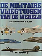 De militaire vliegtuigen van de wereld by…