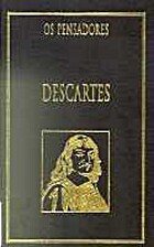 Os Pensadores - Descartes by René Descartes