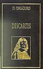 Os Pensadores - Descartes by René Descartes