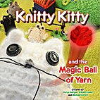 Knitty Kitty and the Magic Ball of Yarn by…