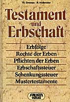 Testament und Erbschaft : Erbfolge, Rechte…