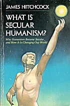 What Is Secular Humanism?: Why Humanism…