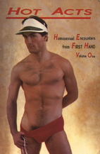 Hot Acts: Homosexual Encounters from First…