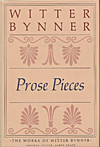 Prose pieces by Witter Bynner