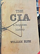 The CIA: Forgotten History by William Blum