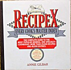 Recipex: Every Cook's Master Index by Annie…