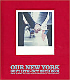 Our New York (Sept 11th - Oct 28th, 2001) by…