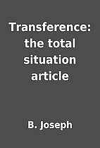 Transference: the total situation article by…
