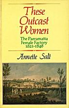These outcast women : the Parramatta Female…