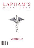 Lapham's Quarterly - Medicine: Volume II,…