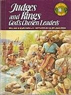 Judges and Kings: God's Chosen Leaders by…