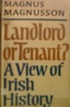 Landlord or Tenant?: A View of Irish History…