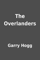 The Overlanders by Garry Hogg