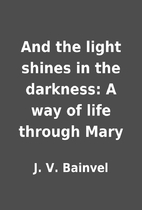 And the light shines in the darkness: A way…