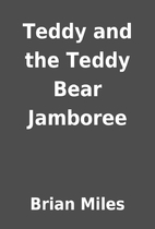 Teddy and the Teddy Bear Jamboree by Brian…