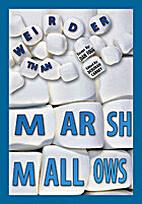 Weirder Than Marshmallows Book of Essays by…