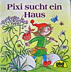 Pixi sucht ein Haus by Anna Döring