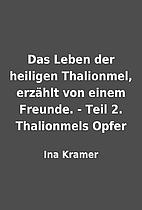 Das Leben der heiligen Thalionmel, erzählt…