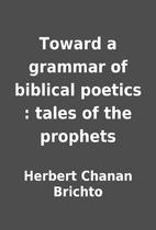Toward a grammar of biblical poetics : tales…