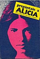 Preguntale a Alicia: Diario Intimo de una…