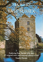 Secrets of East Sussex by Sandy Hernu