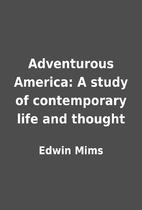Adventurous America: A study of contemporary…