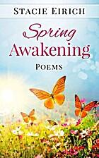 Spring Awakening: Poems by Stacie Eirich