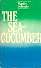 The sea-cucumber by Martin Johnston