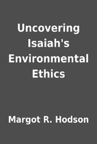 Uncovering Isaiah's Environmental Ethics by…