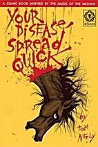 Your Disease Spread Quick by Tom Neely