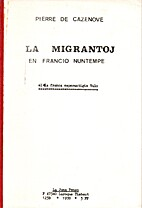 La migrantoj en Francio nuntempe by Pierre…