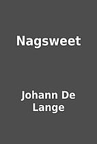 Nagsweet by Johann De Lange