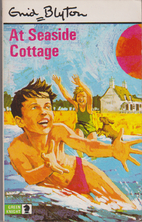 At Seaside Cottage by Enid Blyton