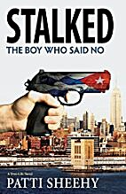 Stalked: The Boy Who Said No: A True-Life…