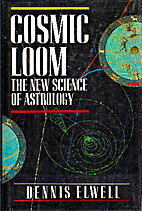 Cosmic Loom: The New Science of Astrology by…