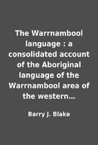 The Warrnambool language : a consolidated…