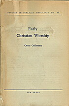 Early Christian Worship by Oscar Cullmann
