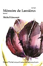 Mémoire de Lumières, Tome 1 by Michel…