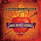 Amor, Dolor y Lagrimas: Música Ranchera by…