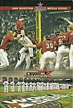 Houston Astros media guide. 2006 by Lisa…