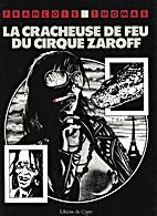 La cracheuse de feu du cirque Zaroff by…