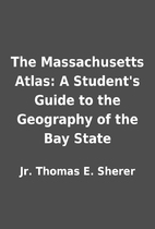 The Massachusetts Atlas: A Student's…