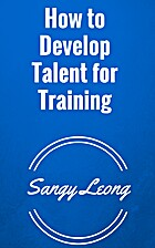 How to Develop Talent for Training: A Very…