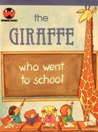 The Giraffe Who Went to School by Irma Wilde