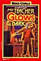 My Teacher Glows in the Dark by Bruce…