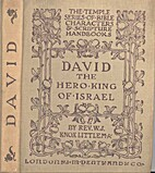 David the Hero-King of Israel by W. J. Knox…