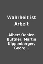 Wahrheit ist Arbeit by Albert Oehlen…