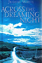 Across the dreaming night by Judith White