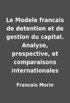 Le Modele francais de detention et de…